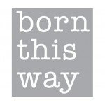 'BORN THIS WAY' COMPOSITION 11 LETTERS NEON+TRANSFORMER 01425 - 10kV